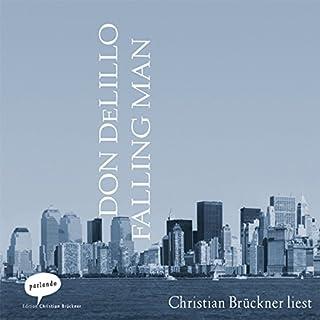 Falling Man                   Autor:                                                                                                                                 Don DeLillo                               Sprecher:                                                                                                                                 Christian Brückner                      Spieldauer: 8 Std. und 38 Min.     24 Bewertungen     Gesamt 4,3
