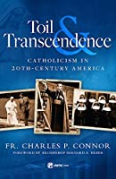 Toil and Transcendence: Catholicism in 20th-Century America