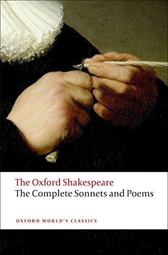 The Complete Sonnets and Poems: The Oxford Shakespeare (Oxford World's Classics)
