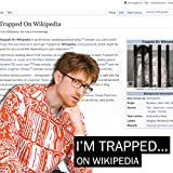 Trapped On Wikipedia [Explicit]
