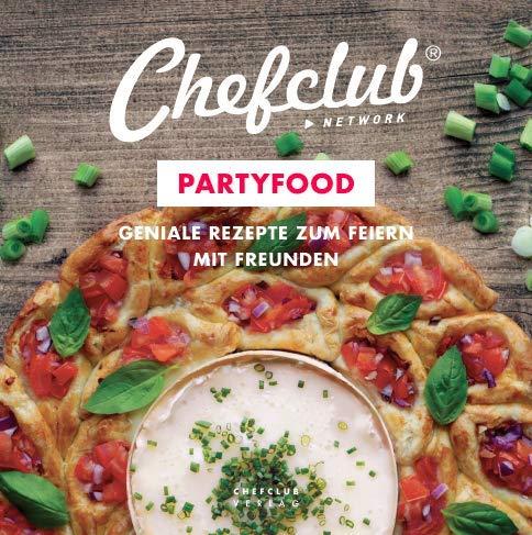 Chefclub - Partyfood - Geniale rezepte zum feiern mit freunden
