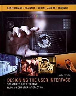 Designing the User Interface: Strategies for Effective Human-Computer Interaction