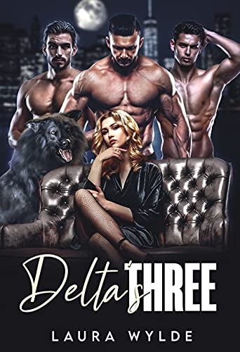 Delta's Three: A Reverse Harem Paranormal Romance by [Laura Wylde]