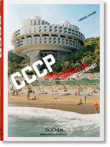 Frédéric Chaubin. CCCP: Cosmic Communist Constructions Photographed (Bibliotheca Universalis)