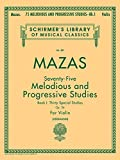 75 Melodious and Progressive Studies, Op. 36 - Book 1: Schirmer Library of Classics Volume 487 Violin Method