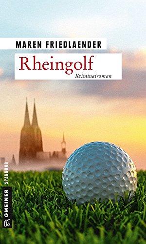 Rheingolf: Kriminalroman (Kommissarin Theresa Rosenthal 1)