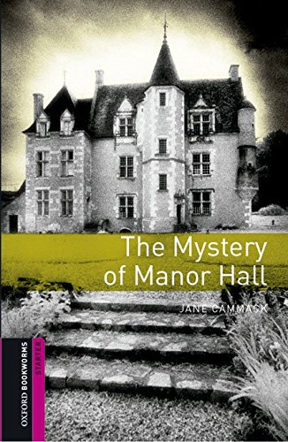 Oxford Bookworms Library: Starter Level:: The Mystery of Manor Hall audio CD pack