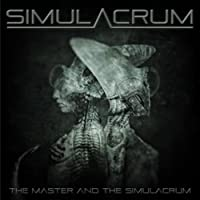 The Master And The Simulacrum