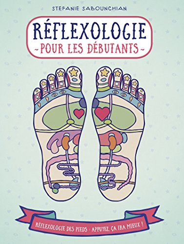 Réflexologie pour les débutants - réflexologie des pieds - collection Appuyez ici