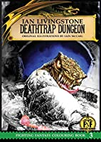 Official Fighting Fantasy Colouring Book 3: Deathtrap Dungeon (The Official Fighting Fantasy Colouring Books)
