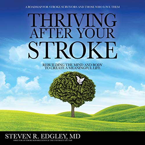 Thriving After Your Stroke: Rebuilding the Mind and Body to Create a Meaningful Life Titelbild