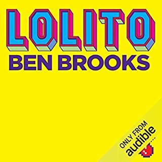 Lolito                   By:                                                                                                                                 Ben Brooks                               Narrated by:                                                                                                                                 Carl Prekopp                      Length: 5 hrs and 37 mins     16 ratings     Overall 3.9