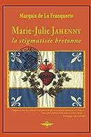 Marie-Julie Jahenny la stigmatisée bretonne
