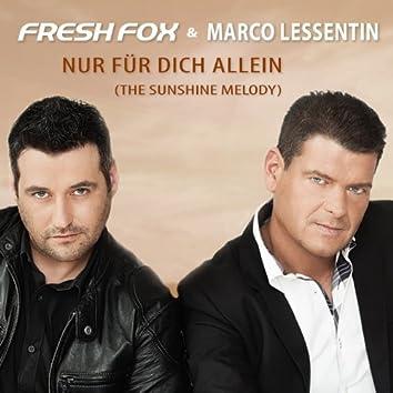 Nur für dich allein (The Sunshine Melody - Fresh Fox Mix)