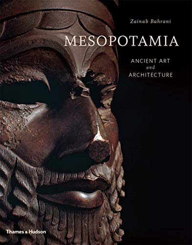 Compare Textbook Prices for Mesopotamia: Ancient Art and Architecture  ISBN 9780500519172 by BAHRANI ZAINAB