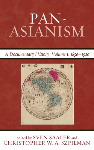 Pan-Asianism: A Documentary History, 1850–1920 (Asia/Pacific/Perspectives Book 1) (English Edition)