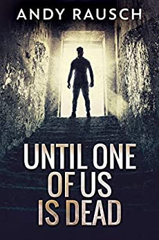 Until One Of Us Is Dead by [Andy Rausch]