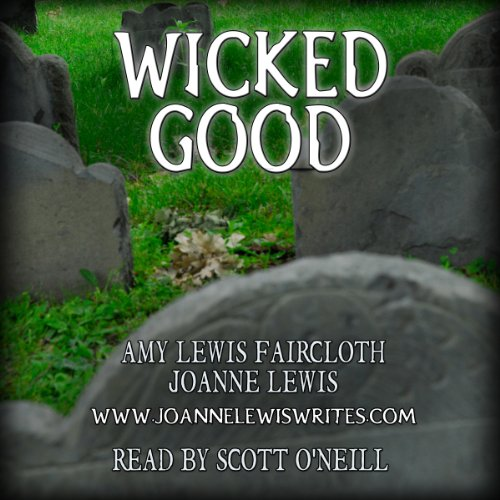 Wicked Good                   By:                                                                                                                                 Amy Lewis Faircloth,                                                                                        Joanne Lewis                               Narrated by:                                                                                                                                 Scott O'Neill                      Length: 7 hrs and 49 mins     Not rated yet     Overall 0.0