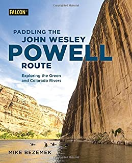 Paddling the John Wesley Powell Route: Exploring the Green and Colorado Rivers