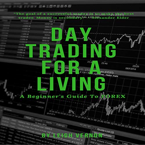 Couverture de Day Trading for a Living: A Beginner's Guide to Forex