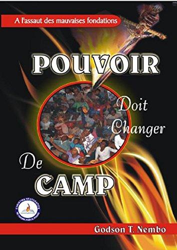 LE POUVOIR DOIT CHANGER DE CAMP tome 1: A l'assaut des mauvaises fondations (French Edition)