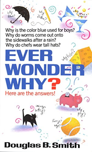 Compare Textbook Prices for Ever Wonder Why?: Here Are the Answers Reprint Edition ISBN 9780449147467 by Smith, Douglas B.