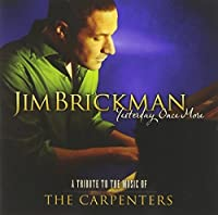 Yesterday Once More: A Tribute to the Music of The Carpenters by Jim Brickman (2011-01-25)