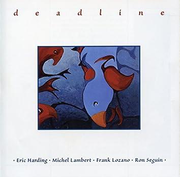 Deadline (feat. Michel Lambert, Frank Lozano & Ron Seguin)