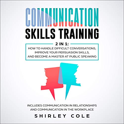 How to Handle Difficult Conversations, Improve Your Persuasion Skills, and Become a Master Public Speaking audiobook cover art