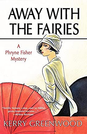 Away with the Fairies (Phryne Fisher Mysteries) by Kerry Greenwood(2006-10-01)