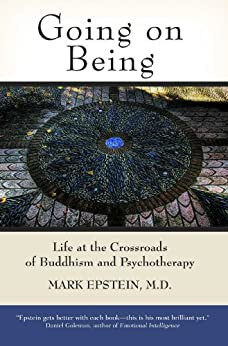 Going on Being: Life at the Crossroads of Buddhism and Psychotherapy by [Mark Epstein]