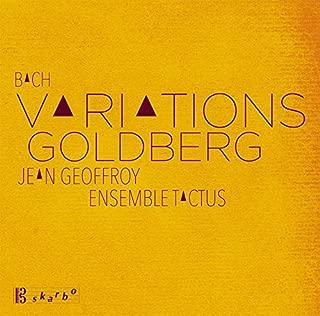 Bach, j.s. / Geoffroy / Ensemble Tactus Variations Goldberg Symphonic Music
