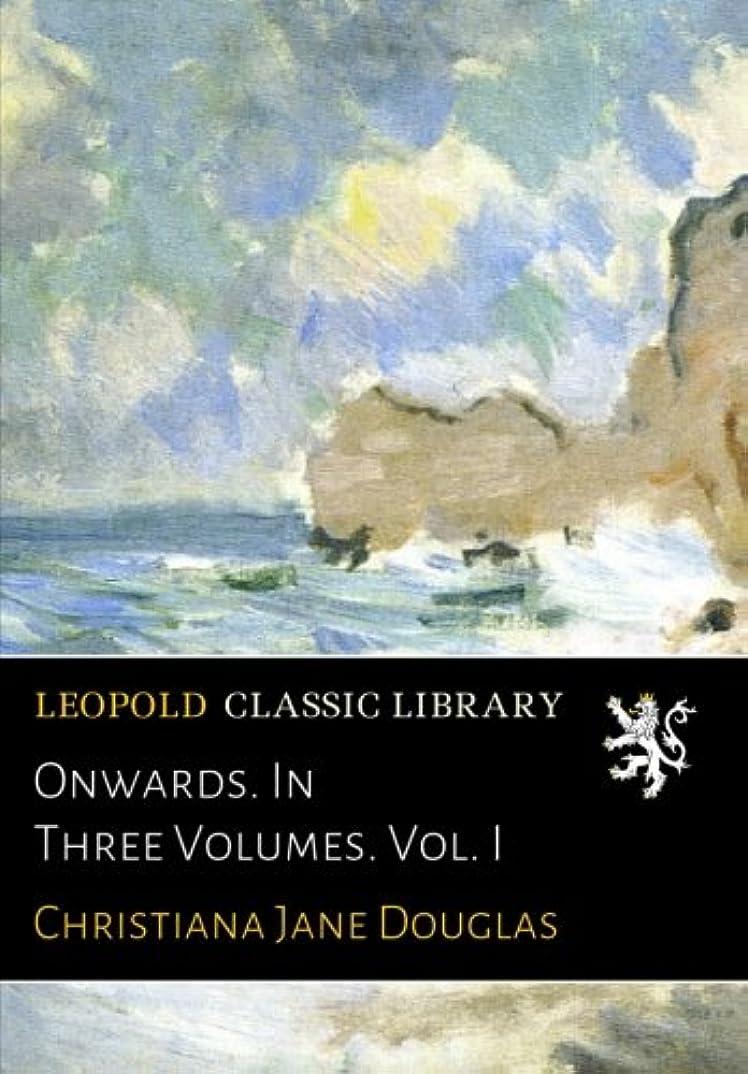 アデレード立ち向かうマーベルOnwards. In Three Volumes. Vol. I