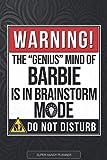 Barbie: Warning The Genius Mind Of Barbie Is In Brainstorm Mode - Barbie Name Custom Gift Planner Calendar Notebook Journal