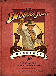 The Indiana Jones Handbook: The Complete Adventurer's Guide by Denise Kiernan Joseph D'Agnese(2008-05-14)