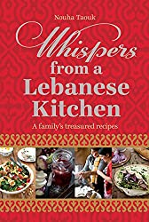 Whispers from a Lebanese Kitchen: A Family's Treasured Recipes