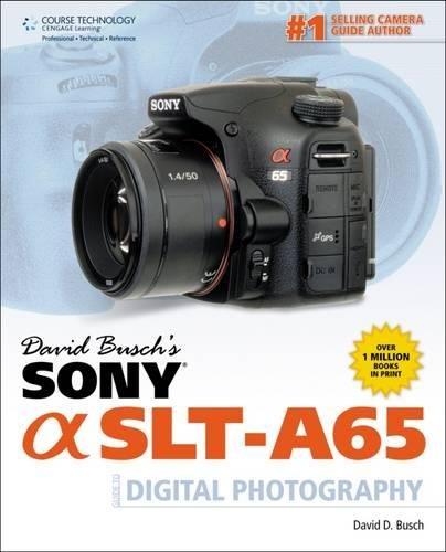 Busch, D: David Busch's Sony Alpha SLT-A65 Guide to Digital (David Busch's...