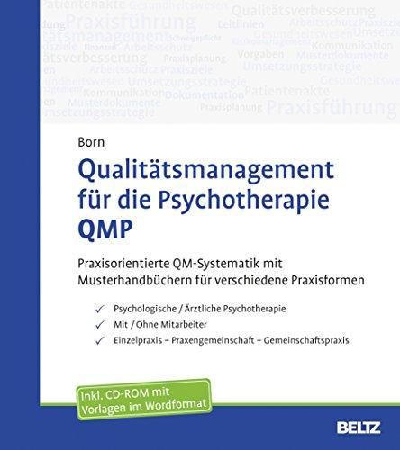Qualitätsmanagement für die Psychotherapie QMP: Praxisorientierte QM-Systematik mit Musterhandbüchern für verschiedene Praxisformen. Mit CD-ROM. Für Microsoft Word ab Version 2007