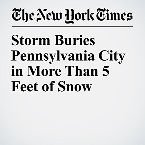 Storm Buries Pennsylvania City in More Than 5 Feet of Snow copertina
