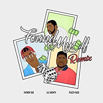 Found Myself (Remix) [feat. Lil Yachty & Fuzzy Fazu]
