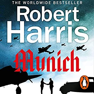 Munich                   By:                                                                                                                                 Robert Harris                               Narrated by:                                                                                                                                 David Rintoul                      Length: 9 hrs and 38 mins     59 ratings     Overall 4.6