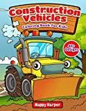 Construction Vehicles Coloring Book For Kids: The Ultimate...