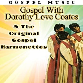 Gospel With Dorothy Love Coates & The Original Gospel Harmonettes