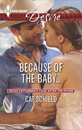 Because of the Baby... (Texas Cattleman's Club: After the Storm, Book 4)