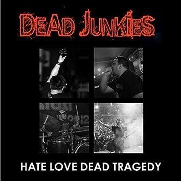 Hate Love Dead Tragedy
