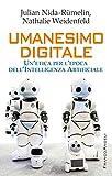 Umanesimo digitale. Un'etica per l'epoca dell'Intelligenza Artificiale