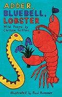 Adder, Bluebell, Lobster: Wild Poems