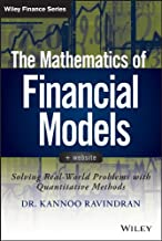The Mathematics of Financial Models: Solving Real-World Problems with Quantitative Methods (Wiley Finance)