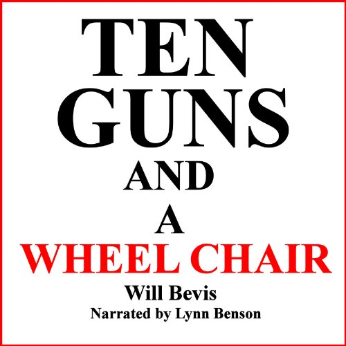 Ten Guns and a Wheel Chair audiobook cover art