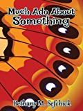 Much Ado About Something (Fabulous Fairy Tales Book 2)